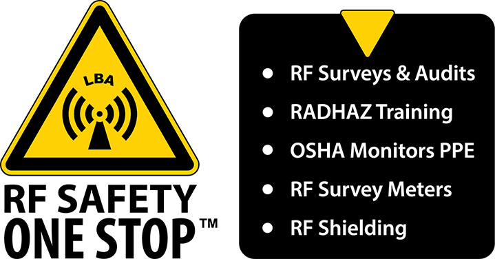 RF Safety One Stop - LBA, RF Surveys, Audits, RADHAZ Training, OSHA Monitors PPE, RF Survey Meters, RF Shielding